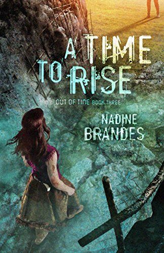 A Time to Rise (Out of Time, Book 3)